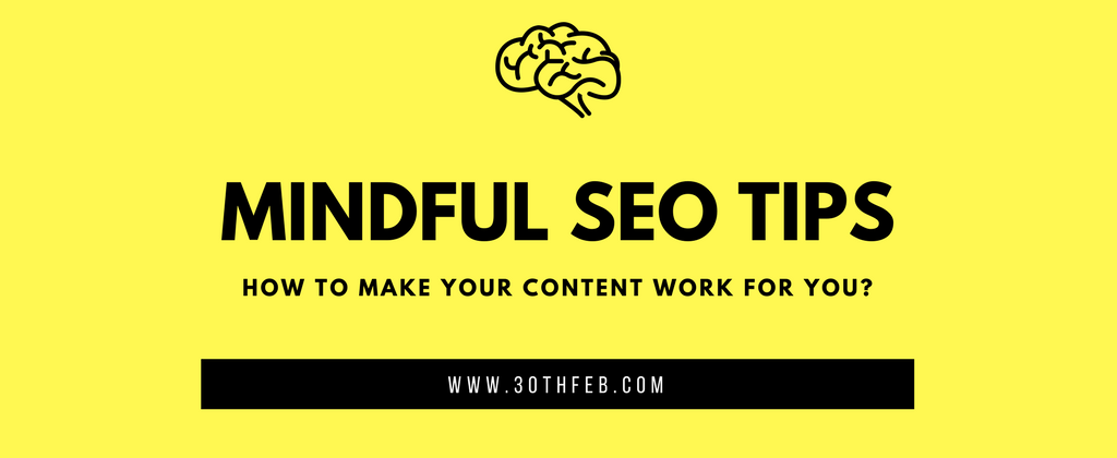Mindful SEO Techniques and Content in your Branding Mix.