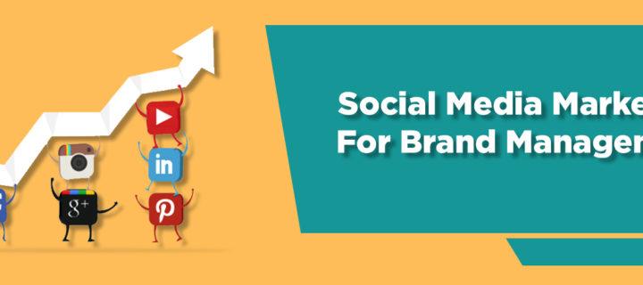 Social Media Marketing For Brand Management